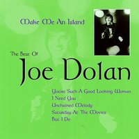 Make Me an Island: The Best of Joe Dolan — Joe Dolan