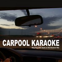 Carpool Karaoke - Sing Your Own Duets on the Greatest Hits — сборник