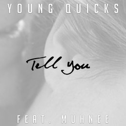 Tell You — Young Quicks, Muhnee