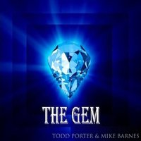 The Gem — Mike Barnes, Todd Porter
