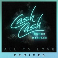 All My Love — Cash Cash