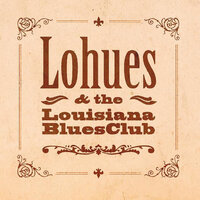 Ja Boeh — Daniël Lohues, Lohues, The Louisiana Blues Club