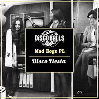 Disco Fiesta — Mad Dogs Pl