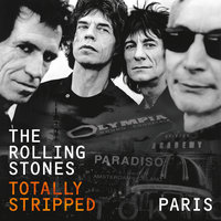 Totally Stripped - Paris — The Rolling Stones