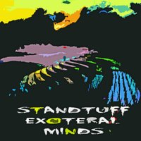Exoteral Minds — Standtuff