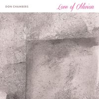 Love of Oblivion — Don Chambers