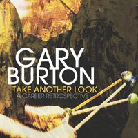 Take Another Look: a Career Retrospective — Gary Burton, Nick Phillips