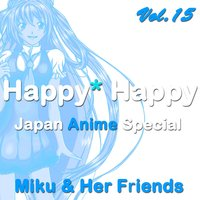 Happy Happy, Vol.15 — Miku and Her Friends