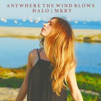 Anywhere the Wind Blows — Halo & MKKY