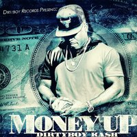 Money Up — Dirtyboy Kash