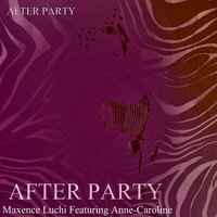 After Party — Maxence Luchi, Anne-Caroline