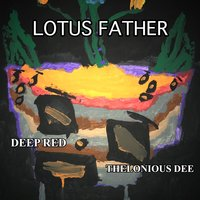 Lotus Father — Deep Red, Thelonious Dee