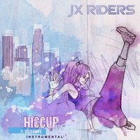 Hiccup — JX RIDERS