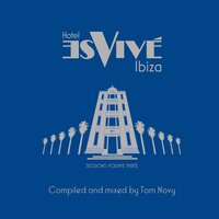Hotel Es Vive Ibiza - Sessions, Vol. Three — сборник
