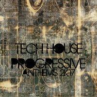 Tech House Progressive Anthems 2K17 — сборник