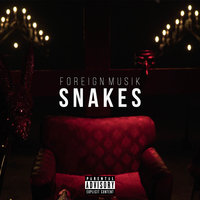 Snakes — Foreign Musik