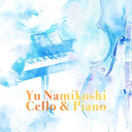 Cello & Piano — Yu Namikoshi