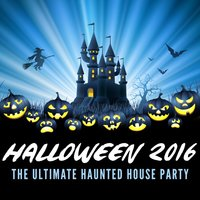Halloween 2016 - The Ultimate Haunted House Party — сборник