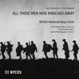 All Those Men Who Marched Away — Christopher Bell, Stuart Hope, NYCOS National Boys Choir, Jamie Macdougall