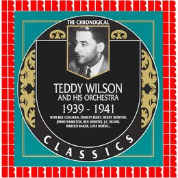 1939-1941 — Teddy Wilson And His Orchestra