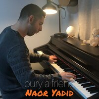Bury a Friend — Naor Yadid