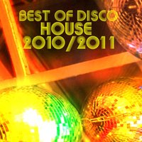 Best Of Disco House 2010 - 2011 — сборник
