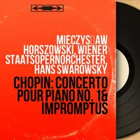 Chopin: Concerto pour piano No. 1 & Impromptus — Mieczysław Horszowski, Wiener Staatsopernorchester, Hans Swarowsky, Фредерик Шопен
