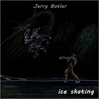 Ice Skating — Jerry Butler