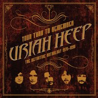 Your Turn to Remember: The Definitive Anthology 1970 - 1990 — Uriah Heep