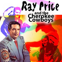 Ray Price and the Cherokee Cowboys — Ray Price, The Cherokee Cowboys
