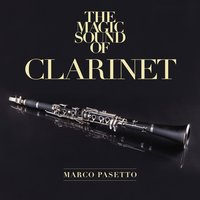 The Magic Sound of Clarinet — Marco Pasetto