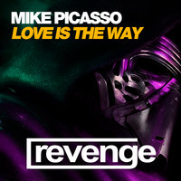 Love Is The Way — Mike Picasso
