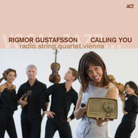 Calling You — Rigmor Gustafsson & radio.string.quartet