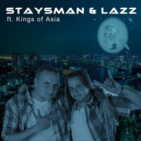 Kings of Asia — Kings of Asia, Staysman & Lazz ft. Kings of Asia