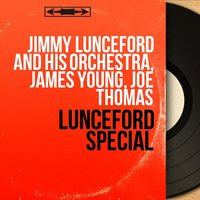 Lunceford Special — Jimmie Lunceford & His Orchestra, Joe Thomas, James Young, Jimmy Lunceford and His Orchestra, James Young, Joe Thomas