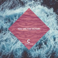 You Are the Victory — Scott Anderson, CITYONE