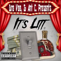 It's Litt (Dre Vee & Ant C Presents) — сборник