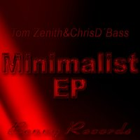 Minimalist EP — Tom Zenith And Chris D Bass, Tom Zenith & Chris D Bass