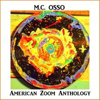 American Zoom Anthology — M.C. Osso