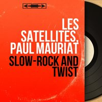 Slow-Rock and Twist — Les Satellites, Paul Mauriat