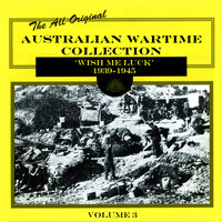 Australian Wartime Collection, Vol. 3: 'Wish Me Luck' 1939-1945 — сборник