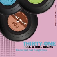 31 Rock 'N' Roll Tracks; Gone but Not Forgotten — сборник