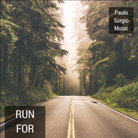 Run for Your Life — Paulo Sérgio Music