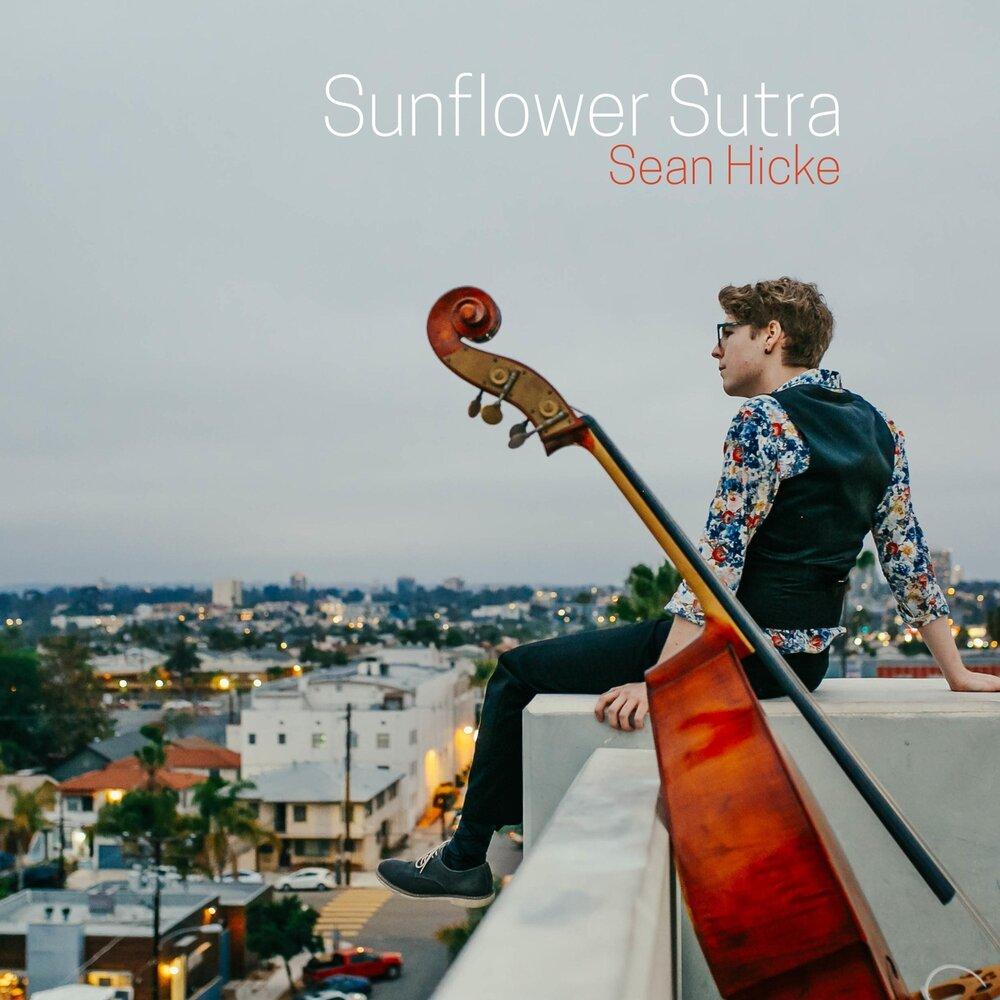 Картинки по запросу Sean Hicke - Sunflower Sutra