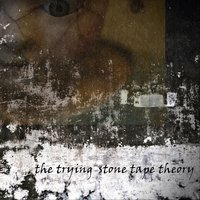 Stone Tape Theory — The Trying
