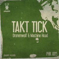 Dronenwolf & Machine Head — Takt Tick