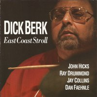 East Coast Stroll — John Hicks, Ray Drummond, Jay Collins, Dick Berk, Dan Faehnle