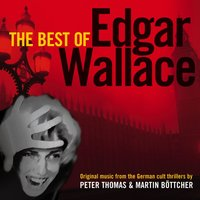 The Best of Edgar Wallace — Peter Thomas, Martin Böttcher, Peter Thomas|Martin Böttcher