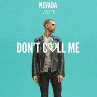 Don't Call Me — Nevada, Loote