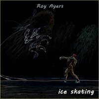 Ice Skating — Roy Ayers